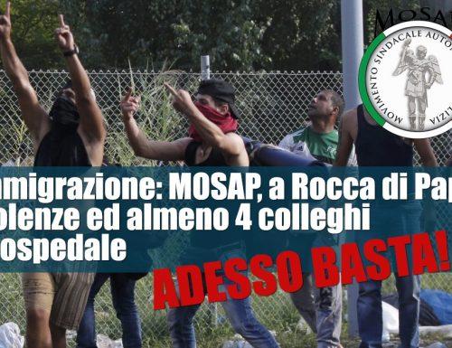 IMMIGRAZIONE: MOSAP, A ROCCA DI PAPA VIOLENZE ED ALMENO 4 COLLEGHI IN OSPEDALE. ORA BASTA!!